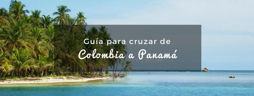 plan b viajero, turismo sustentable, como cruzar de colombia a panama, viajar de colombia a panama