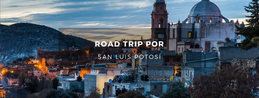 plan b viajero, road trip por san luis potosi