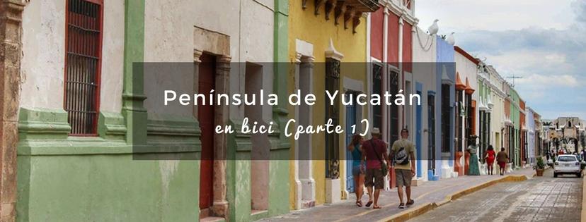 plan b viajero, turismo sustentable, peninsula de yucatan en bicicleta