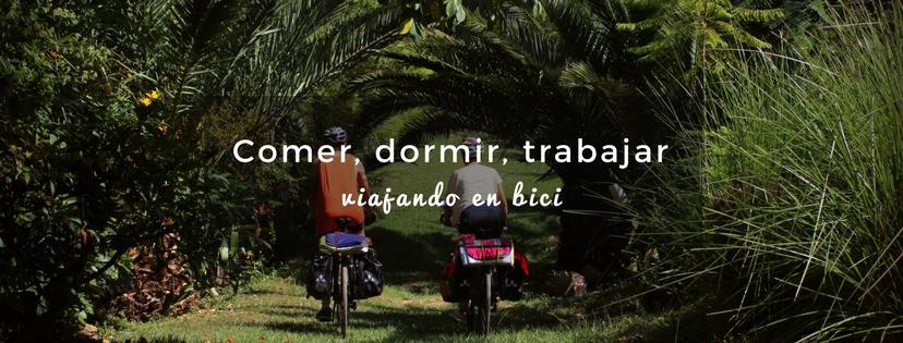 plan b viajero, turismo sustentable, comer dormir trabajar viajando en bicicleta