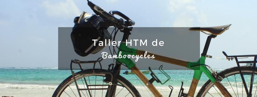 plan b viajero, taller de bamboocycles en tulum, taller de bici de bambu en tulum