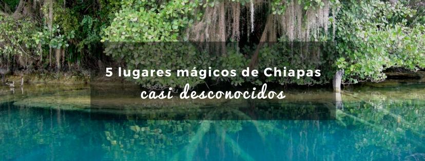 plan b viajero, turismo sustentable, lugares magicos de chiapas casi desconocidos