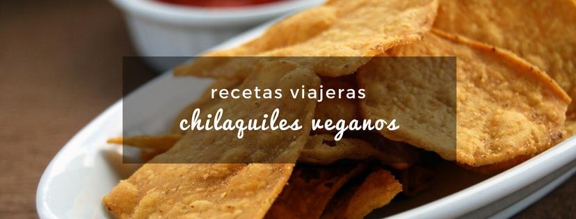 plan b viajero, chilaquiles veganos receta