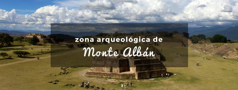 plan b viajero, turismo sustentable, zona arqueologica de monte alban