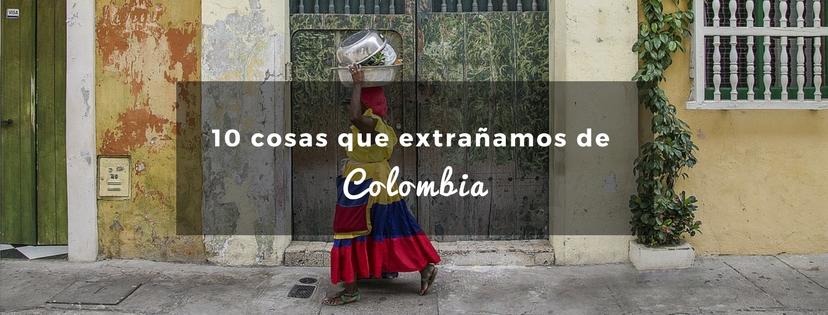 plan b viajero, turismo sustentable, cosas que extrañamos de colombia